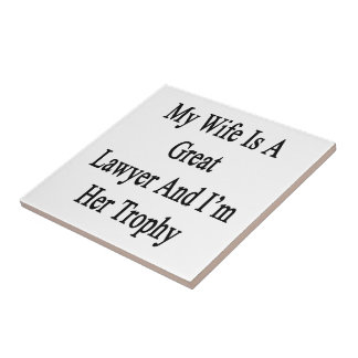 My Wife Is A Great Lawyer And I'm Her Trophy Tiles