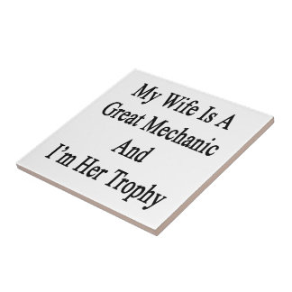 My Wife Is A Great Mechanic And I'm Her Trophy Tiles