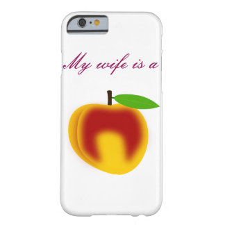 My wife is a peach barely there iPhone 6 case