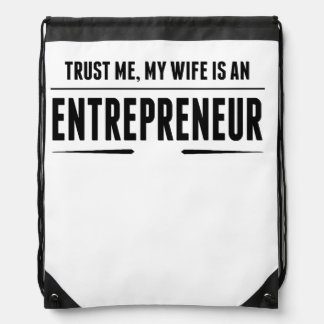My Wife Is An Entrepreneur Drawstring Backpacks