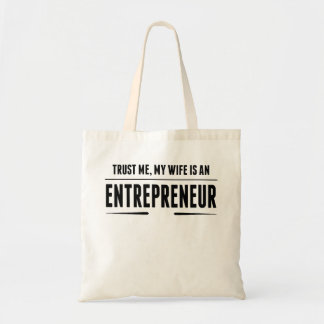 My Wife Is An Entrepreneur Budget Tote Bag