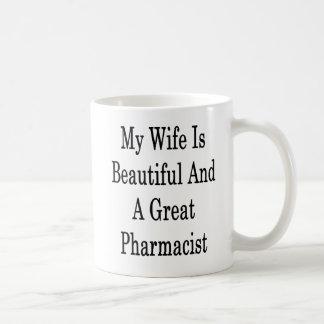 My Wife Is Beautiful And A Great Pharmacist Coffee Mug