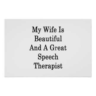 My Wife Is Beautiful And A Great Speech Therapist Poster