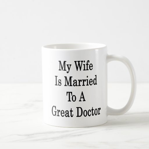 My Wife Is Married To A Great Doctor Mug
