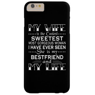 MY WIFE IS MY LIFE BARELY THERE iPhone 6 PLUS CASE