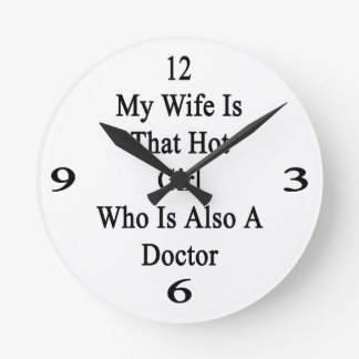 My Wife Is That Hot Girl Who Is Also A Doctor Round Clock