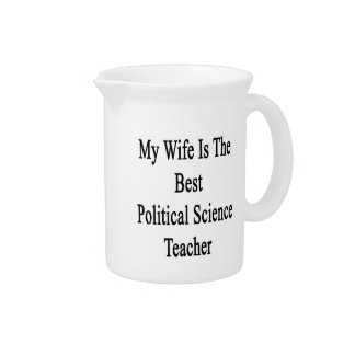 My Wife Is The Best Political Science Teacher Pitchers
