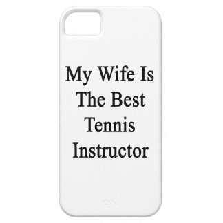 My Wife Is The Best Tennis Instructor iPhone 5 Covers