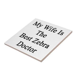 My Wife Is The Best Zebra Doctor Ceramic Tiles