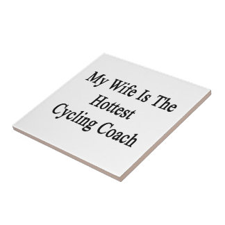My Wife Is The Hottest Cycling Coach Small Square Tile