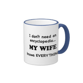 My Wife Knows Everything Mugs