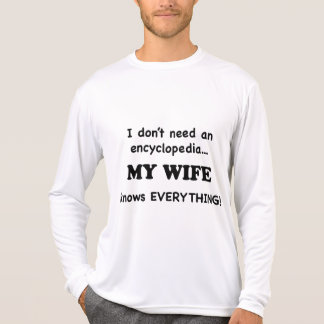 My Wife Knows Everything Tee Shirts