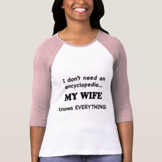 My Wife Knows Everything Tshirt
