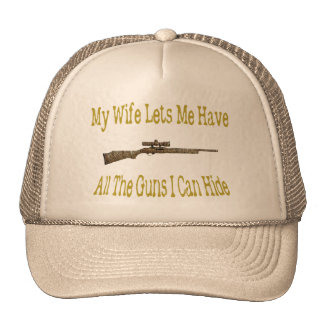 My Wife Lets Me Have Guns Hat