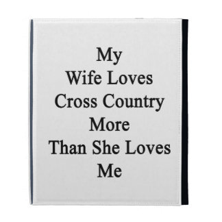 My Wife Loves Cross Country More Than She Loves Me iPad Case