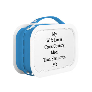 My Wife Loves Cross Country More Than She Loves Me Lunch Box