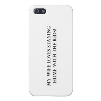 My Wife Loves Staying Home With The Kids.pdf iPhone 5 Cases