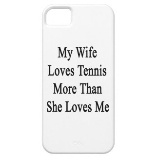 My Wife Loves Tennis More Than She Loves Me iPhone 5/5S Cover