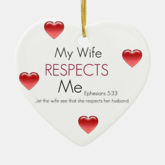 My Wife Respects Me Ceramic Heart Decoration