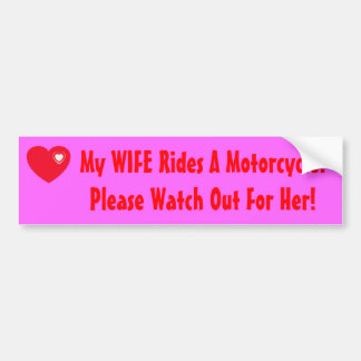 My WIFE Rides A Motorcycle Bumper Sticker