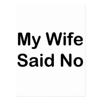 My Wife Said No In A Black Font Postcard
