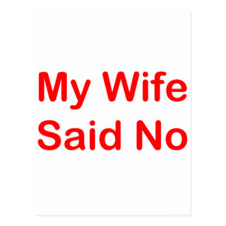My Wife Said No In A Red Font Postcard