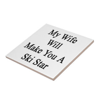 My Wife Will Make You A Ski Star Small Square Tile