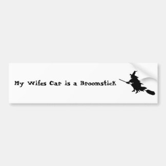 My Wifes Car is a Broomstick Bumper Sticker