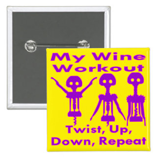 My Wine Workout Twist Up Down Repeat 15 Cm Square Badge