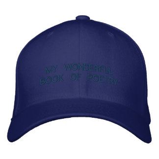 MY WONDERFUL BOOK OF POETRY EMBROIDERED BASEBALL CAP