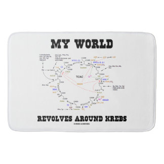 My World Revolves Around Krebs Biochemistry Humor Bath Mats