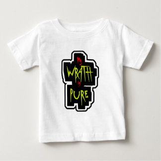 My WRATH is PURE Baby T-Shirt
