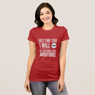 My Year of Dreams and Ambitions T-Shirt