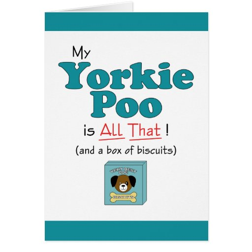 My Yorkie Poo is All That! Greeting Cards
