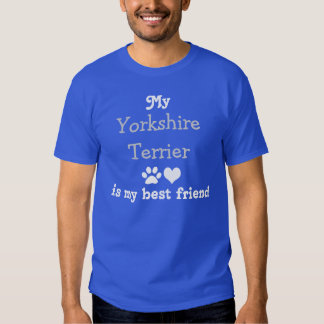 My Yorkshire Terrier are my best friend Tees
