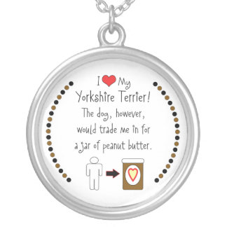 My Yorkshire Terrier Loves Peanut Butter Round Pendant Necklace