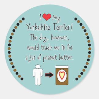 My Yorkshire Terrier Loves Peanut Butter Round Sticker