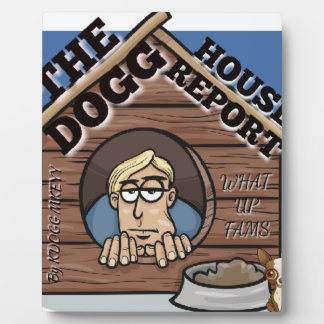 My YouTube channel THE Dogg house report store Plaque