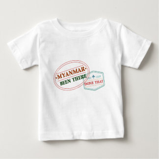 Myanmar Been There Done That Baby T-Shirt