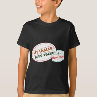 Myanmar Been There Done That T-Shirt
