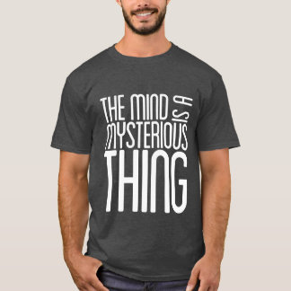 """""""Mysterious"""" T-Shirt"""