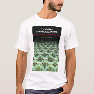 Myth of the Rational Voter T-shirt