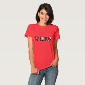 'N' Chill Tee Shirts