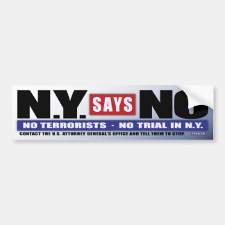N.Y. Says No (Bumper Sticker) Bumper Sticker