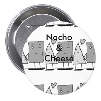 Nacho and Cheese 7.5 Cm Round Badge