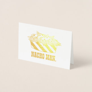 Nacho Man Snack Food Cheese Chips Foodie Funny Foil Card