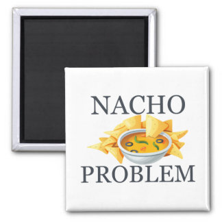 Nacho Problem Magnet