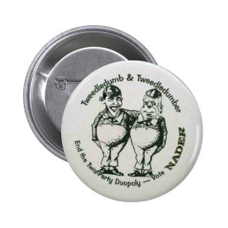 Nader Tweedledumber Button