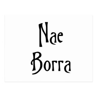 Nae Borra Glasgow Slang for Not a Problem Postcard