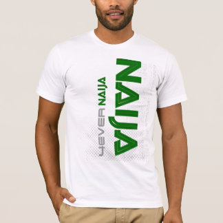 naija 4 ever T-Shirt